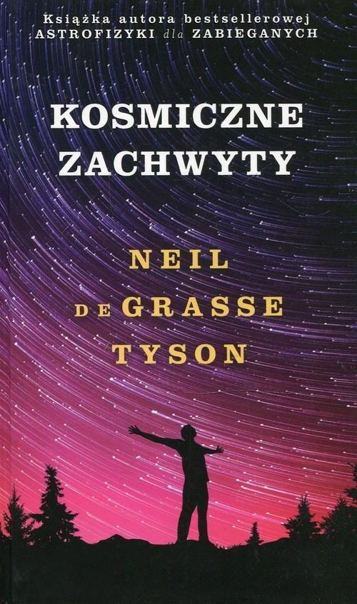 Kosmiczne zachwyty Tyson Neil deGrasse