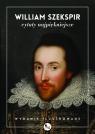 William Szekspir cytaty najpiękniejsze