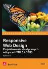 Responsive Web Design Projektowanie elastycznych witryn w HTML5 i CSS3 Frain Ben