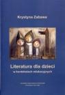 Literatura dla dzieci w kontekstach edukacyjnych