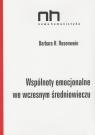 Wspólnoty emocjonalne we wczesnym średniowieczu Rosenwein Barbara H.