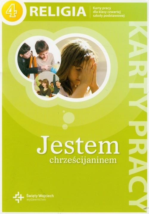 Jestem chrześcijaninem 4 Religia karty pracy Opracowanie zbiorowe