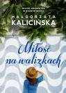 Miłość na walizkach Kalicińska Małgorzata