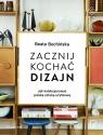 Zacznij kochać dizajn. Jak kolekcjonować polską sztukę użytkową Beata Bochińska