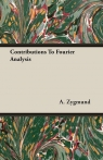 Contributions To Fourier Analysis
