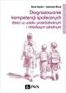 Diagnozowanie kompetencji społecznych dzieci w wieku przedszkolnym i Deptuła Maria, Misiuk Agnieszka