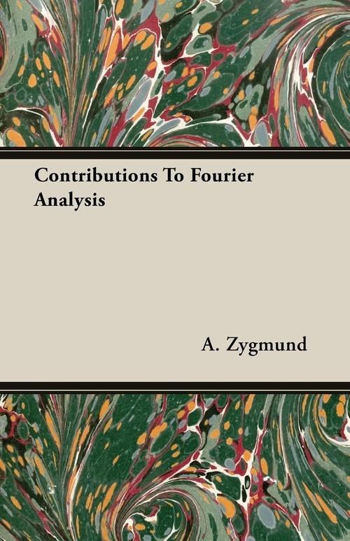 Contributions To Fourier Analysis Zygmund A.
