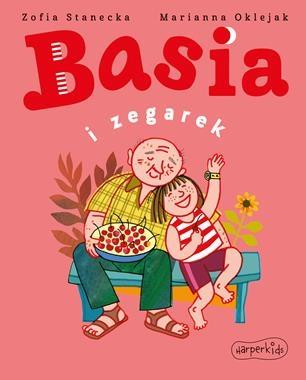 Basia i zegarek Zofia Stanecka, Marianna Oklejak