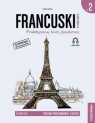 Francuski w tłumaczeniach. Gramatyka 2 poziom A2/B1 Janina Radej
