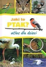 Jaki to ptak? Atlas dla dzieci Marchowski Dominik