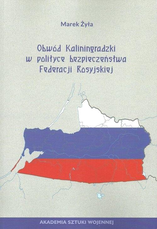 Obwód Kaliningradzki w polityce bezpieczeństwa Federacji Rosyjskie Żyła Marek