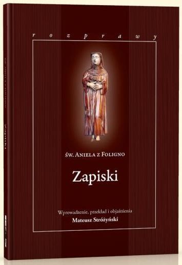Św. Aniela z Foligmo. Zapiski Mateusz Stróżyński