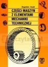 Części maszyn z elementami mechaniki technicznej Bogusław Kozak