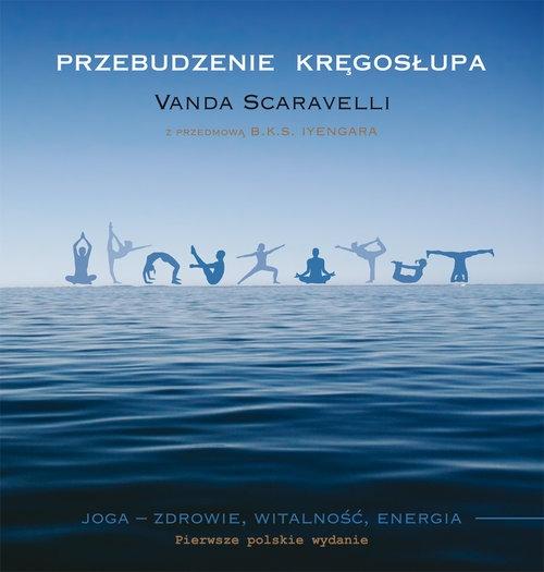 Przebudzenie kręgosłupa Scaravelli Vanda