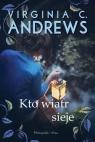 Kto wiatr sieje (duże litery) Andrews Virginia C.