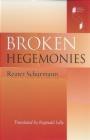 Broken Hegemonies Reiner Schurmann, R Schurman