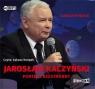 Jarosław Kaczyński Portret bezstronny  (Audiobook) Wysocki Łukasz