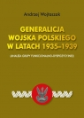 Generalicja Wojska Polskiego w latach 1935-1939 (Analiza grupy Wojtaszak Andrzej
