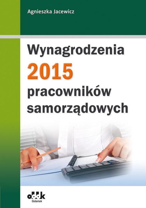 Wynagrodzenia pracowników samorządowych 2015 Jacewicz Agnieszka