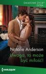 Uwaga, to może być miłość! Natalie Anderson