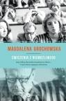 Ćwiczenia z niemożliwego O tych, którzy sięgają po zabronione Grochowska Magdalena