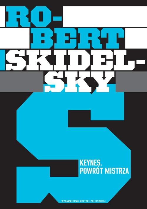 Keynes Powrót mistrza Skidelsky Robert