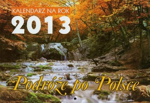 Kalendarz 2013 Podróże po Polsce