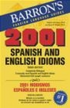 2001 Spanish and English Idioms Lynn Winget, Eugene Savaiano