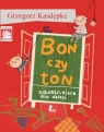 Bon czy ton Savoir-vivre dla dzieci Kasdepke Grzegorz