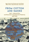 From Cotton and Smoke: Łódź Industrial City and Discourses of Asynchronous Modernity 1897-1994