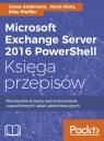 Microsoft Exchange Server 2016 PowerShell Księga przepisówNiezawodne Jonas Andersson, Nuno Mota, Mike Pfeiffer