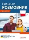 Rozmówki ukraińsko-polskie do pracy (wersja ukraińskojęzyczna) Rusina Olha