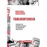Tabloidyzacja dyskursu politycznego w polskich mediach Praca zbiorowa