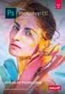 Adobe Photoshop CC Oficjalny podręcznik Wydanie II