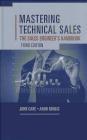 Mastering Technical Sales: The Sales Engineer's Handbook Aron Bohlig, John Care