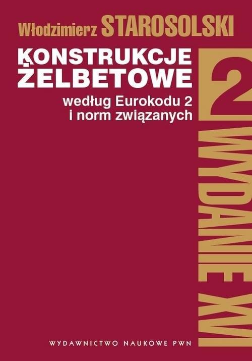 Konstrukcje żelbetowe według Eurokodu 2 i norm związanych Tom 2 Starosolski Włodzimierz