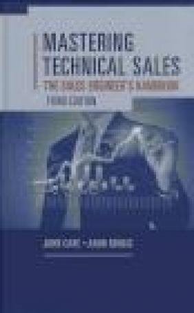 Mastering Technical Sales: The Sales Engineer's Handbook