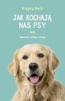 Jak kochają nas psy Berns Gregory