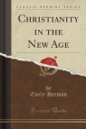 Christianity in the New Age (Classic Reprint)