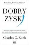 Dobry zysk (Uszkodzona okładka) Jak tworzenie wartości dla innych Charles G. Koch