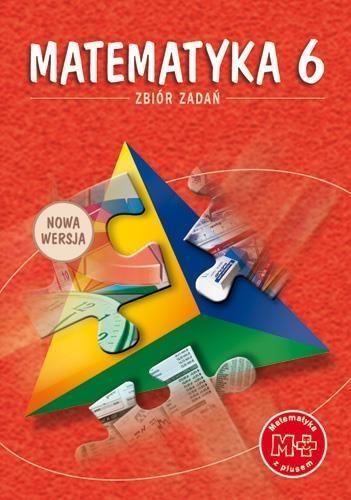 Matematyka z plusem 6 Zbiór zadań (Uszkodzona okładka) Zarzycka Krystyna, Zarzycki Piotr