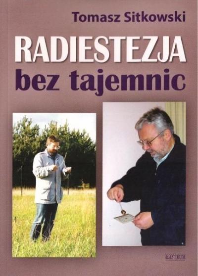 Radiestezja bez tajemnic Tomasz Sitkowski