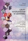 Grupy wyznaniowe w Gdańsku w warunkach współczesnych procesów Paweł  Frankowski