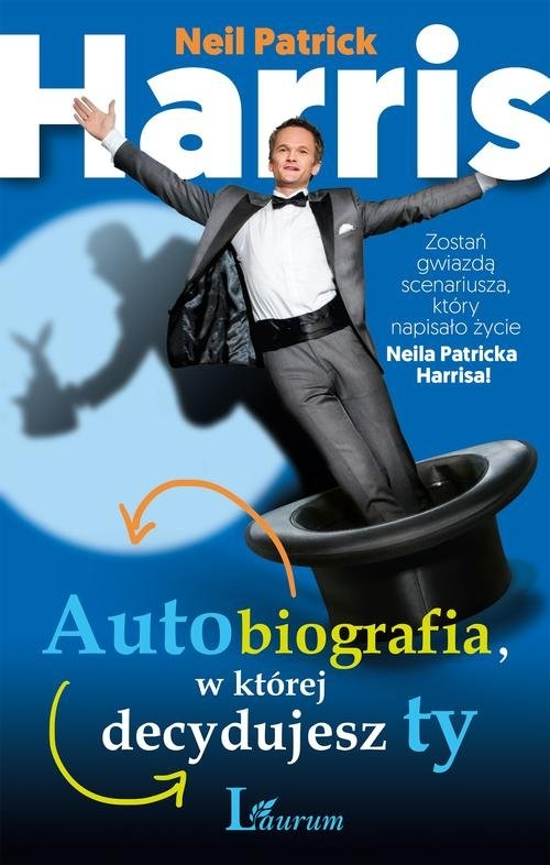 Neil Patrick Harris Autobiografia w której decydujesz ty Harris Neil Patrick