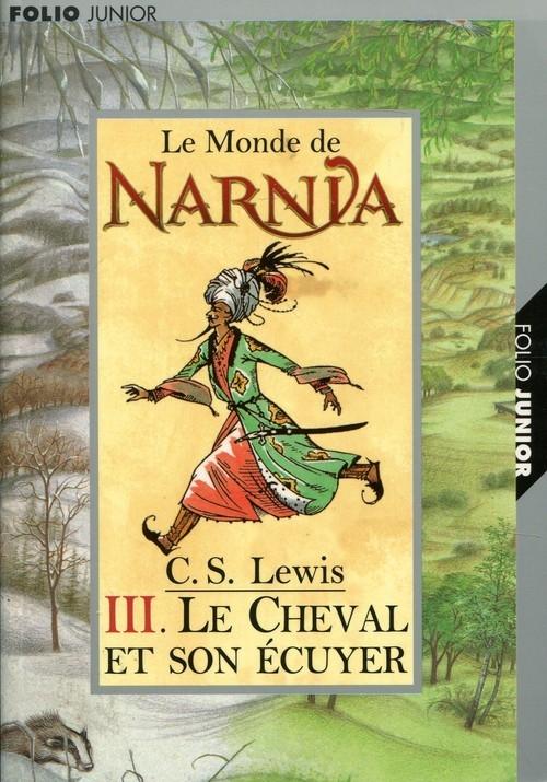 Monde de Narnia III Cheval et son ecuyer Lewis C.S.