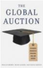 The Global Auction Phillip Brown, Hugh Lauder, David Ashton