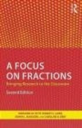 A Focus on Fractions Caroline Ebby, Edwin Marsden, Robert Laird