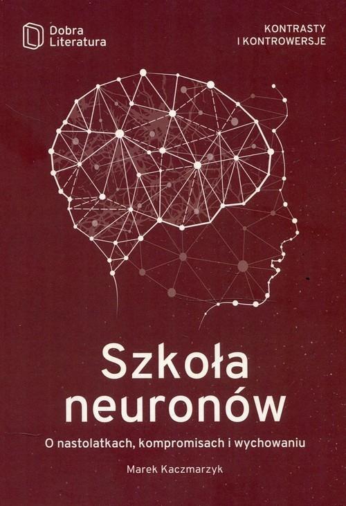 Szkoła neuronów Kaczmarzyk Marek