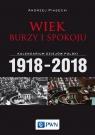 Wiek burzy i spokoju Kalendarium dziejów Polski 1918-2018