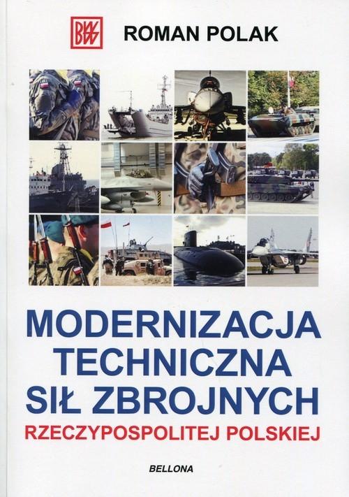 Modernizacja techniczna sił zbrojnych Rzeczyspolitej Polskiej Polak Roman